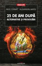 """Castiga 2 carti """"25 de ani dupa. Alternative si provocari"""" de Paul Cernat si Alexandru Matei"""