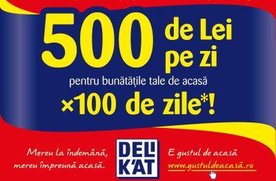 Câștigă zilnic 500 de lei cu produsele Delikat