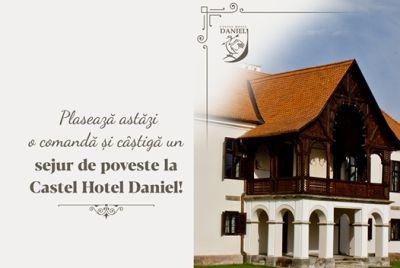 Câștigă un sejur de poveste la Castel Hotel Daniel