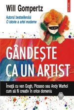 "Castiga 3 carti ""Gandeste ca un artist"" de Will Gompertz"