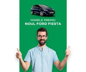 Câștigă o mașină Ford Fiesta și 3 x 5.000 de lei