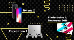 Câștigă un iPhone X 64GB, o consolă Sony PlayStation 4 Slim 500GB și 10 bilete duble la festivalul Neversea 2018